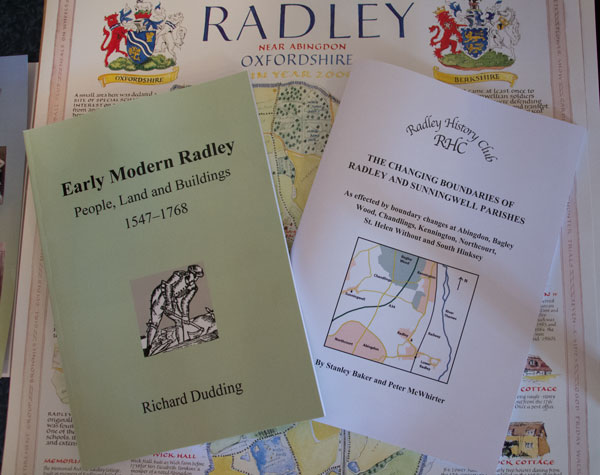 Two new books from Radley History Club: Early Modern Radley by Richard Dudding and The Changing Boundaries of Radley and Sunningwell Parishes by Stanley Baker and Peter McWhirter